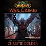 World of Warcraft: War Crimes | Christie Golden