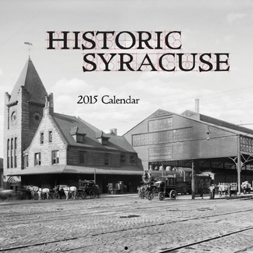Historic Syracuse 2015 Calendar