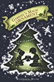img - for Gabriel's Magic Ornament book / textbook / text book