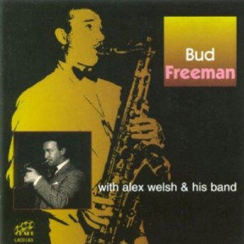 Bud Freeman With Alex Welsh & His Band by Freeman and Welsh & His Band