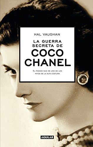 La Guerra Secreta De Coco Chanel (OTROS GENERALES AGUILAR.)
