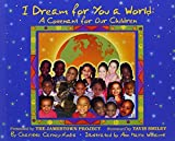 img - for I Dream for You a World: A Covenant for Our Children by Charisse Carney-Nunes (2007-01-24) book / textbook / text book
