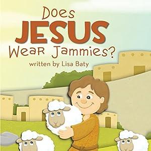Does Jesus Wear Jammies? Audiobook