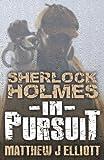 Sherlock Holmes in Pursuit