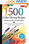 1,500 Color Mixing Recipes for Oil, A...