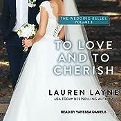 To Love and to Cherish: Wedding Belles Series, Book 3   Lauren Layne
