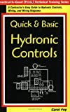 Quick & Basic Hydronic Controls : A Contractor's Easy Guide to Hydronic Controls, Wiring, and Wiring Diagrams (Practice-Is-Good (P.I.G.) Technical Training Series)