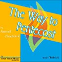 The Way to Pentecost Audiobook by Samuel Chadwick Narrated by Micah Lee
