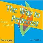 The Way to Pentecost   Samuel Chadwick