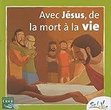 echange, troc CRER - Avec Jésus, de la mort à la vie : Dès 7 ans
