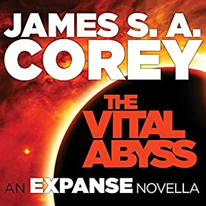 The Vital Abyss: An Expanse Novella by James S.A. Corey