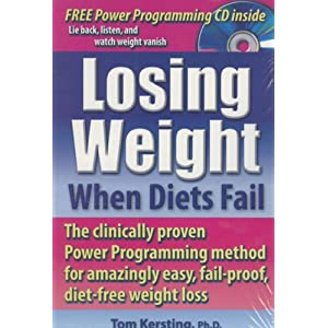 Losing Weight When Diets Fail: The Clinically Proven Power Programming Method for Amazingly Easy, Fail-Proof, Diet-Free Weight Loss