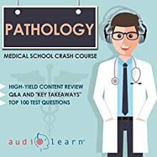 Pathology: Medical School Crash Course Audiobook by  AudioLearn Medical Content Team Narrated by Bhama Roget, Dr. John P. Sullivan