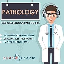 Pathology: Medical School Crash Course | Livre audio Auteur(s) :  AudioLearn Medical Content Team Narrateur(s) : Bhama Roget, Dr. John P. Sullivan