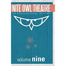 Nite Owl Theatre: The Archive Collection 1974-1991, Vol. 9