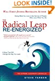 The Radical Leap Re-Energized: Doing What You Love in the Service of People Who Love What You Do