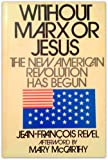 Without Marx or Jesus:  the New American Revolution Has Begun