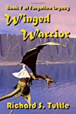 Winged Warrior (Forgotten Legacy, Book 7)