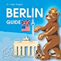 BERLIN - Guide (       UNABRIDGED) by Volker Wagner Narrated by Terry Martin
