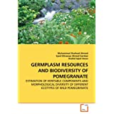 GERMPLASM RESOURCES AND BIODIVERSITY OF POMEGRANATE: ESTIMATION OF HERITABLE COMPONENTS AND MORPHOLOGICAL DIVERSITY...