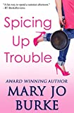 Spicing Up Trouble: a romantic comedy