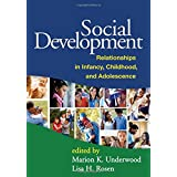 Social Development: Relationships in Infancy, Childhood, and Adolescenceby Marion K. Underwood PhD
