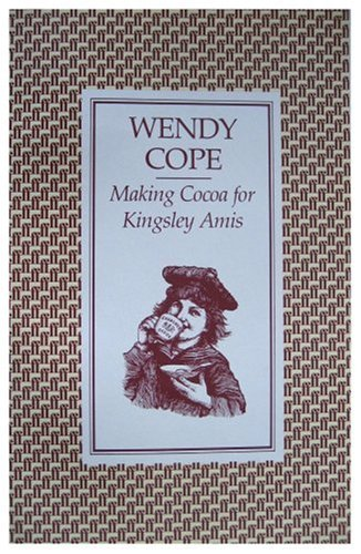 Making Cocoa for Kingsley Amis, Wendy Cope