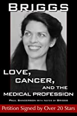 BRIGGS: LOVE, CANCER, AND THE MEDICAL PROFESSION
