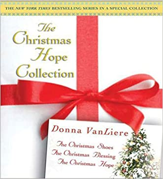 The Christmas Shoes/The Christmas Blessing/The Christmas Hope (The Christmas Hope Collection 1-3) written by Donna VanLiere