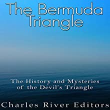 The Bermuda Triangle: The History and Mysteries of the Devil's Triangle Audiobook by  Charles River Editors Narrated by Jim D Johnston