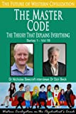 The Master Code-The Theory that Explains Everything (The Future of Western Civilization Series 1)