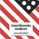 Lewis Mumford (Amerikanske tænkere) | Astrid Nonbo Andersen,Christian Olaf Christiansen