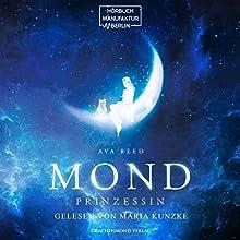 Mondprinzessin Hörbuch von Ava Reed Gesprochen von: Maria Kunzke