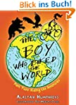 The Boy Who Biked the World: Riding t...