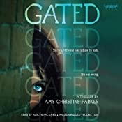 Gated | [Amy Christine Parker]