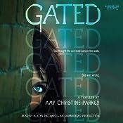 Gated | [Amy Christine Parker]