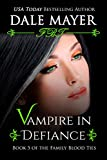 Vampire In Defiance (Family Blood Ties Book 5) (English Edition)