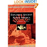 Exploring Ancient Native America: An Archaeological Guide