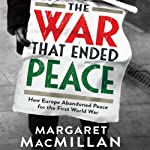 The War that Ended Peace | Margaret MacMillan