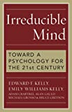 img - for Irreducible Mind: Toward a Psychology for the 21st Century book / textbook / text book