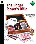 The Bridge Player's Bible: Illustrate...