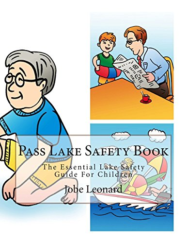 Pass Lake Safety Book: The Essential Lake Safety Guide For Children