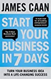 Start Your Business in 7 Days: Turn Your Idea Into a Life-Changing Success