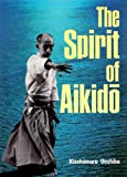 The Spirit of Aikido (0870116002) by Kisshomaru Ueshiba