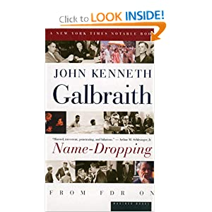 Name-Dropping: From FDR On by John Kenneth Galbraith and John Kenneth Galbraith