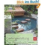 Gartengestaltung. Das Praxisbuch