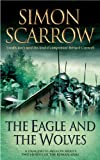 The Eagle and the Wolves (Roman Legion 4) Simon Scarrow