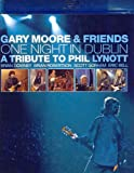 Gary Moore & Friends - One Night in Dublin: A Tribute to Phil Lynott [Blu-ray]