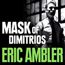 The Mask of Dimitrios (       UNABRIDGED) by Eric Ambler Narrated by Tony Gardener