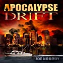 Apocalypse Drift Audiobook by Joe Nobody Narrated by Bill Worthington